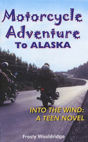 Motorcycle Adventure To Alaska